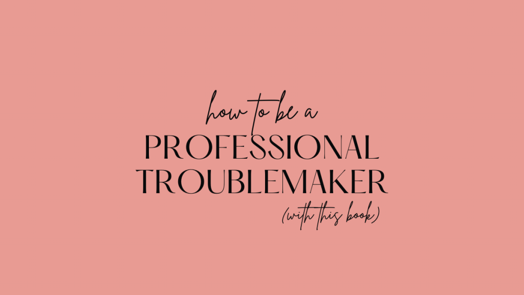 professional troublemaker