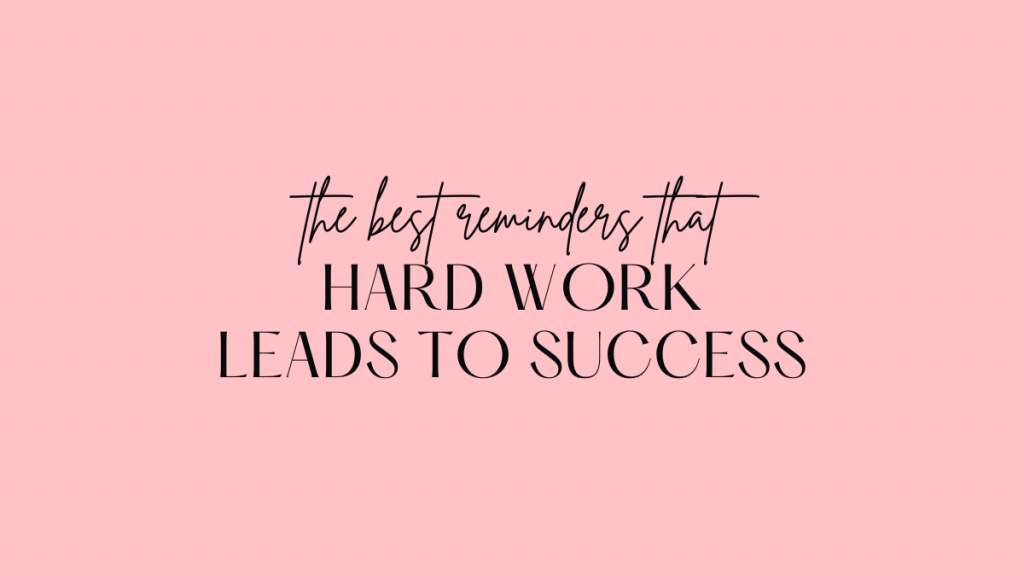 hard work leads to success